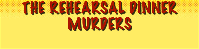 The Rehearsal Dinner Murders
